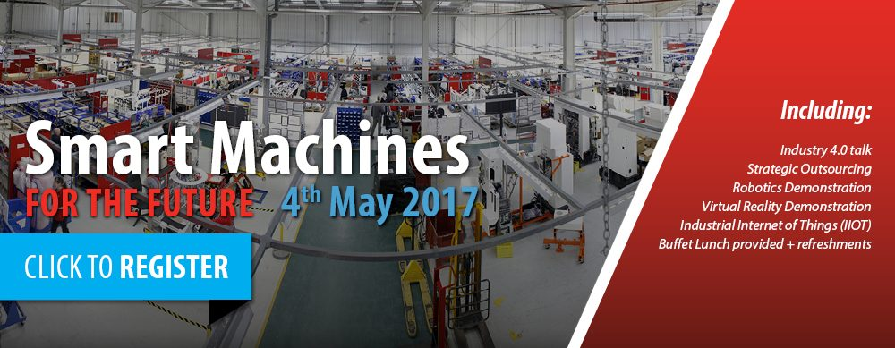 Register for a pace on our Smart Machines for the Future Seminar 4th May 2017